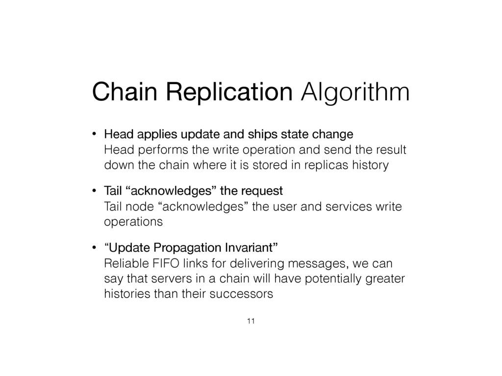 Chain Replication Algorithm • Head applies upda...