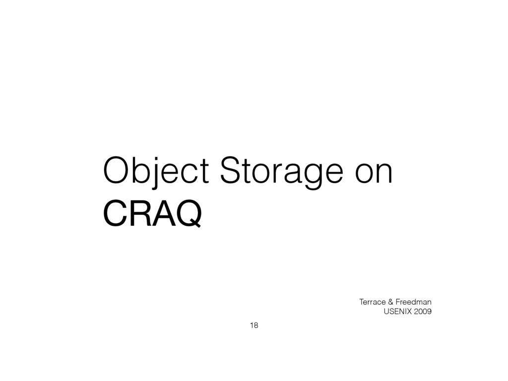 Object Storage on CRAQ 18 Terrace & Freedman US...