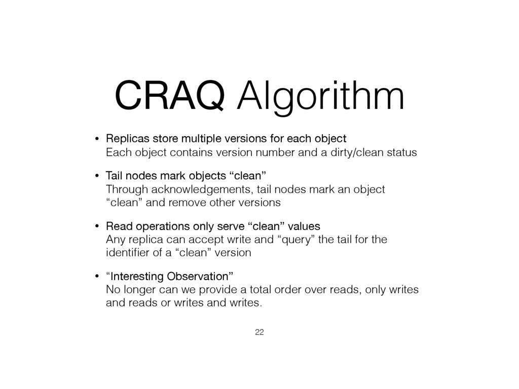 CRAQ Algorithm • Replicas store multiple versio...