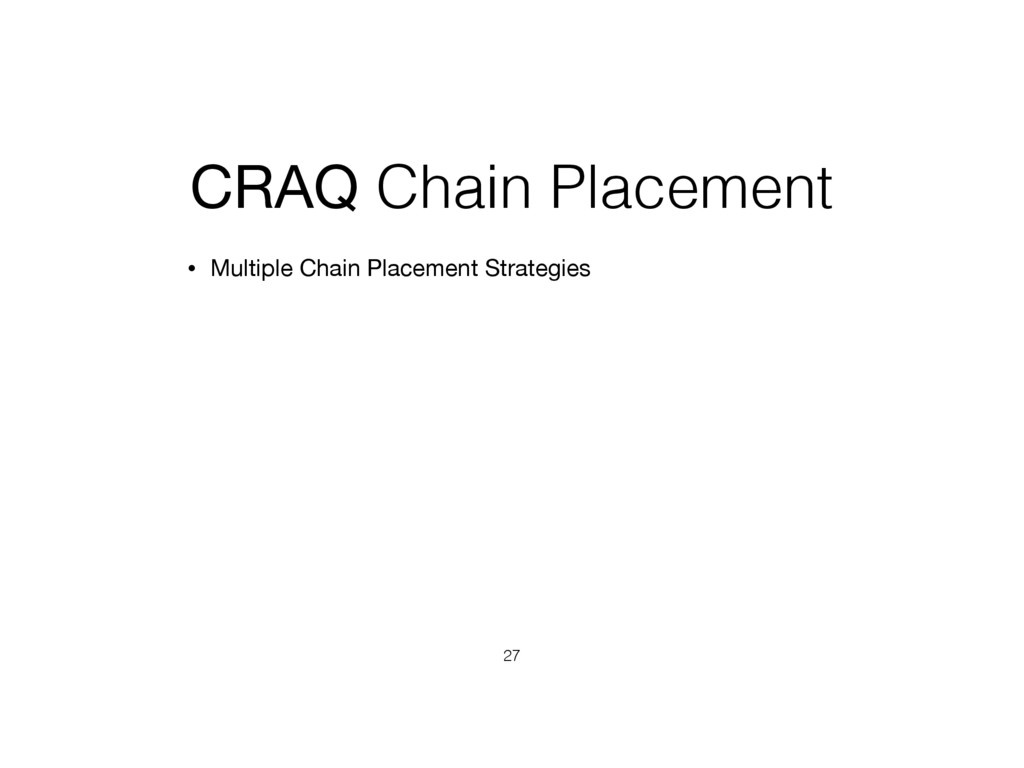 CRAQ Chain Placement • Multiple Chain Placement...