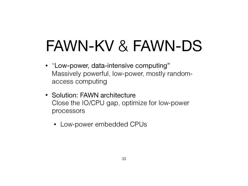 """FAWN-KV & FAWN-DS • """"Low-power, data-intensive ..."""