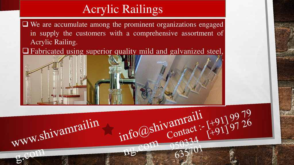 Acrylic Railings  We are accumulate among the ...