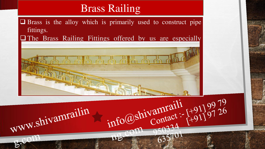 Brass Railing  Brass is the alloy which is pri...