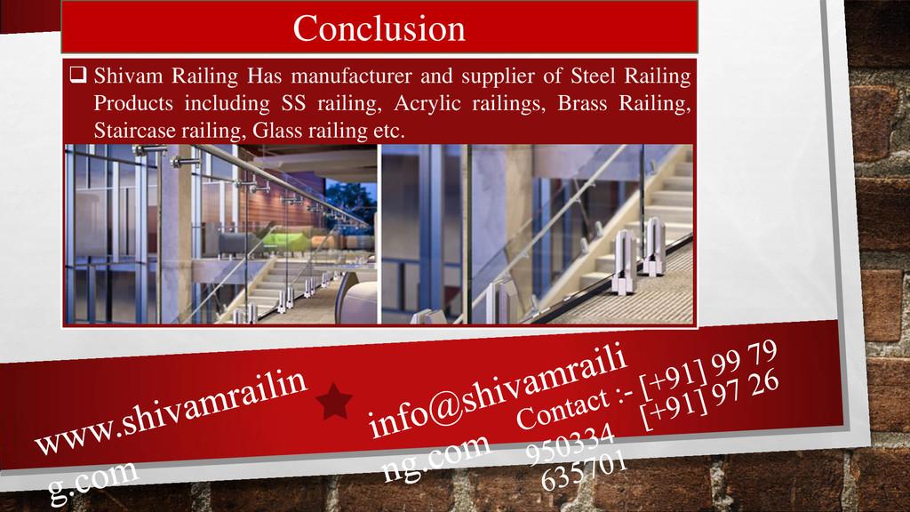 Conclusion  Shivam Railing Has manufacturer an...