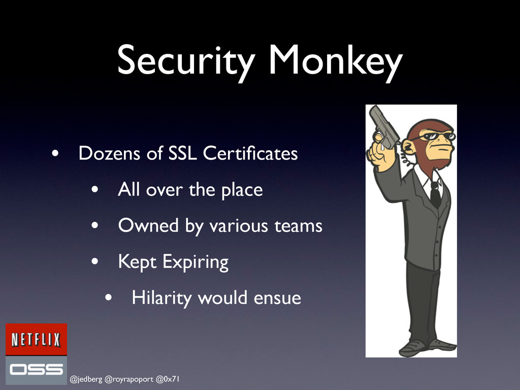 @jedberg @royrapoport @0x71 Security Monkey • D...