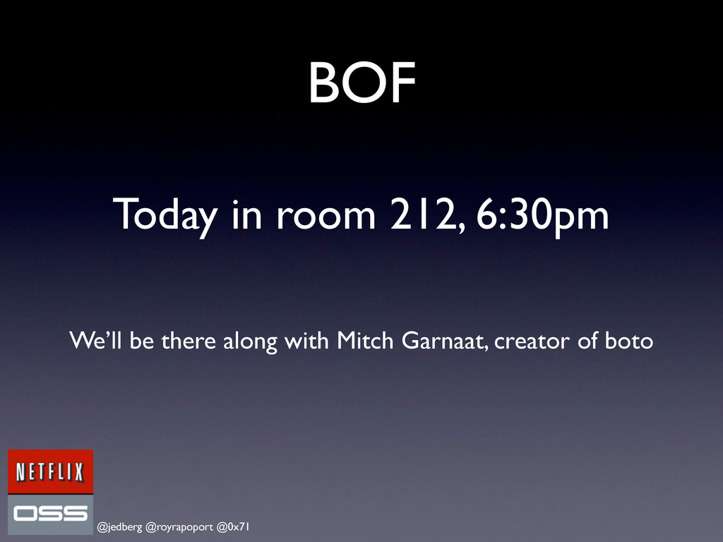 @jedberg @royrapoport @0x71 BOF Today in room 2...