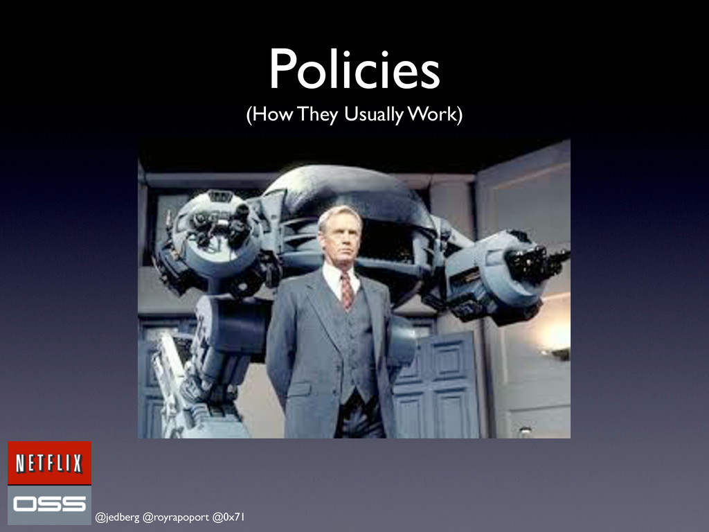 @jedberg @royrapoport @0x71 Policies (How They ...
