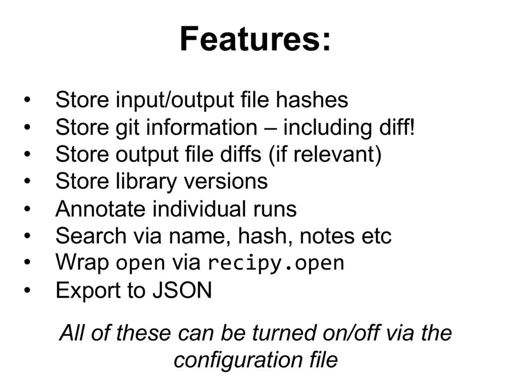 Features: • Store  input/output  file  hashes •...