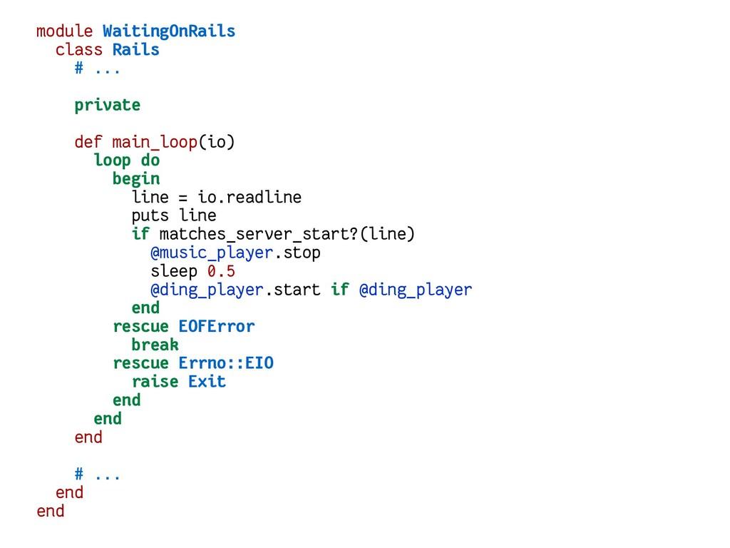 module WaitingOnRails class Rails # ... private...