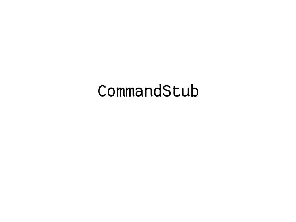 CommandStub