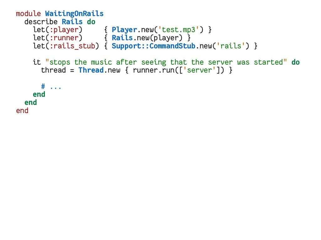 module WaitingOnRails describe Rails do let(:pl...