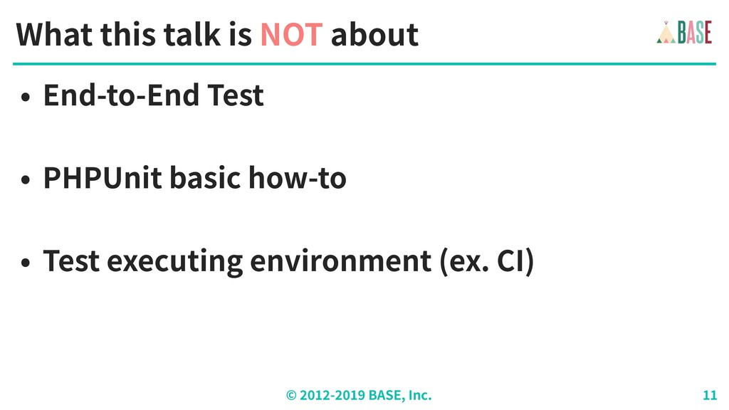 © - BASE, Inc. What this talk is NOT about • En...