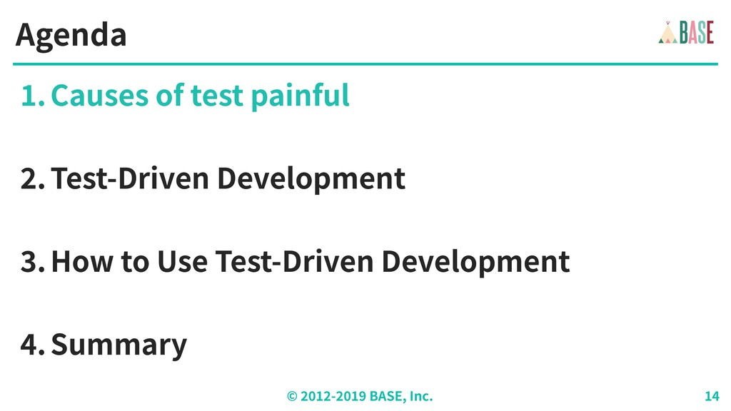 © - BASE, Inc. Agenda .Causes of test painful ....