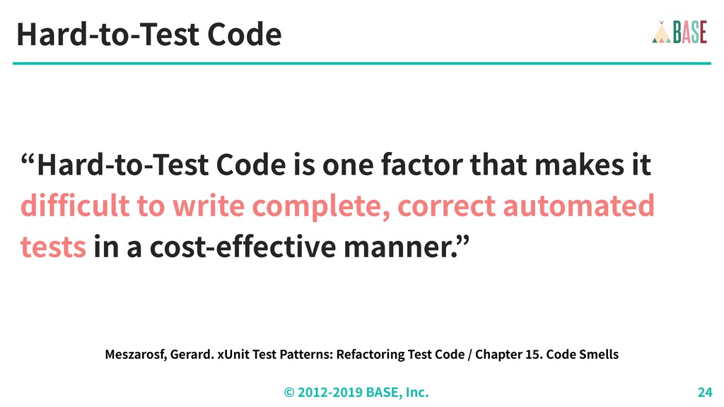"© - BASE, Inc. Hard-to-Test Code ""Hard-to-Test ..."