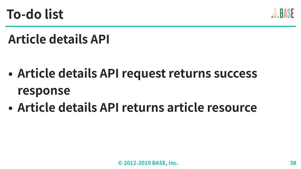 © - BASE, Inc. To-do list Article details API •...