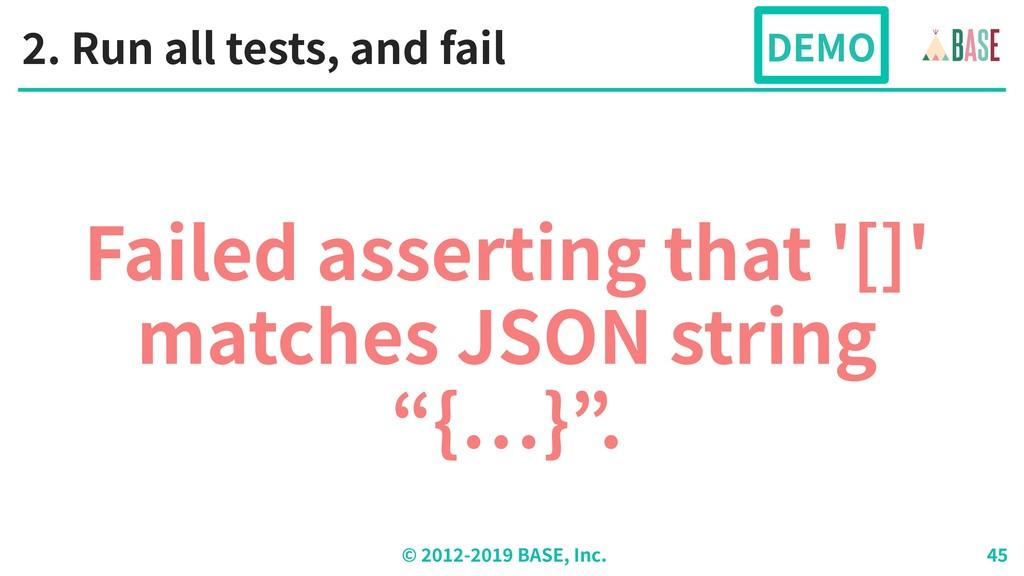 © - BASE, Inc. Failed asserting that '[]' match...