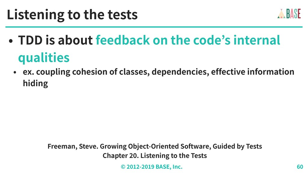 © - BASE, Inc. Listening to the tests • TDD is ...