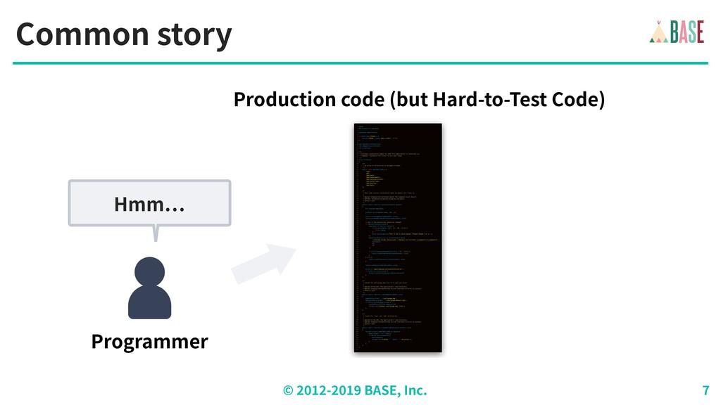 © - BASE, Inc. Common story Programmer Hmm Prod...