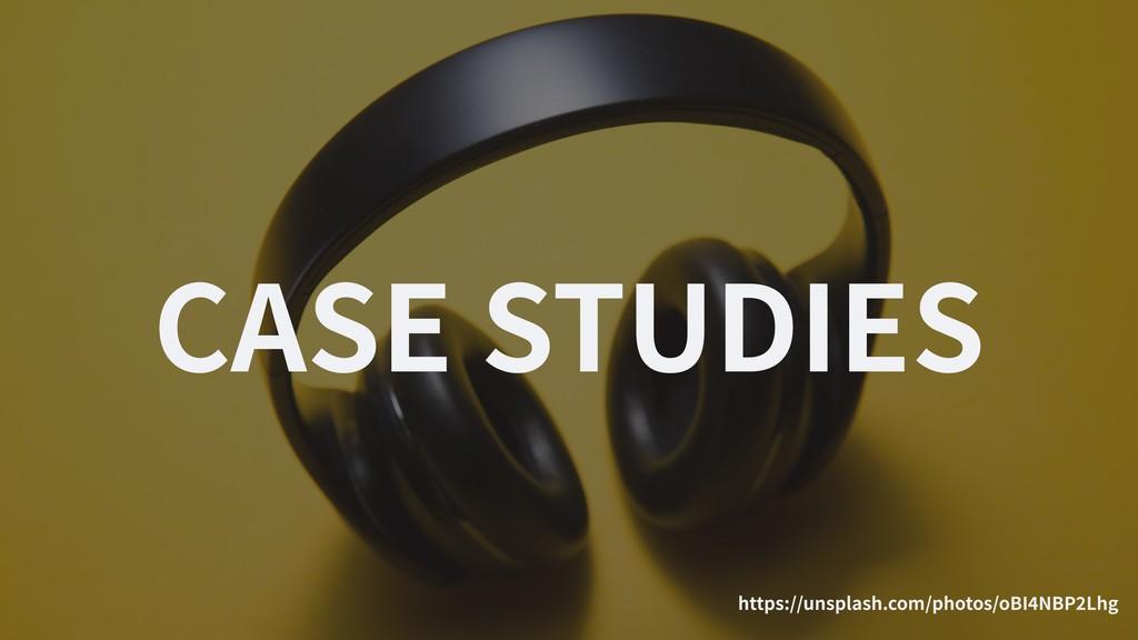 CASE STUDIES https://unsplash.com/photos/oBI NB...