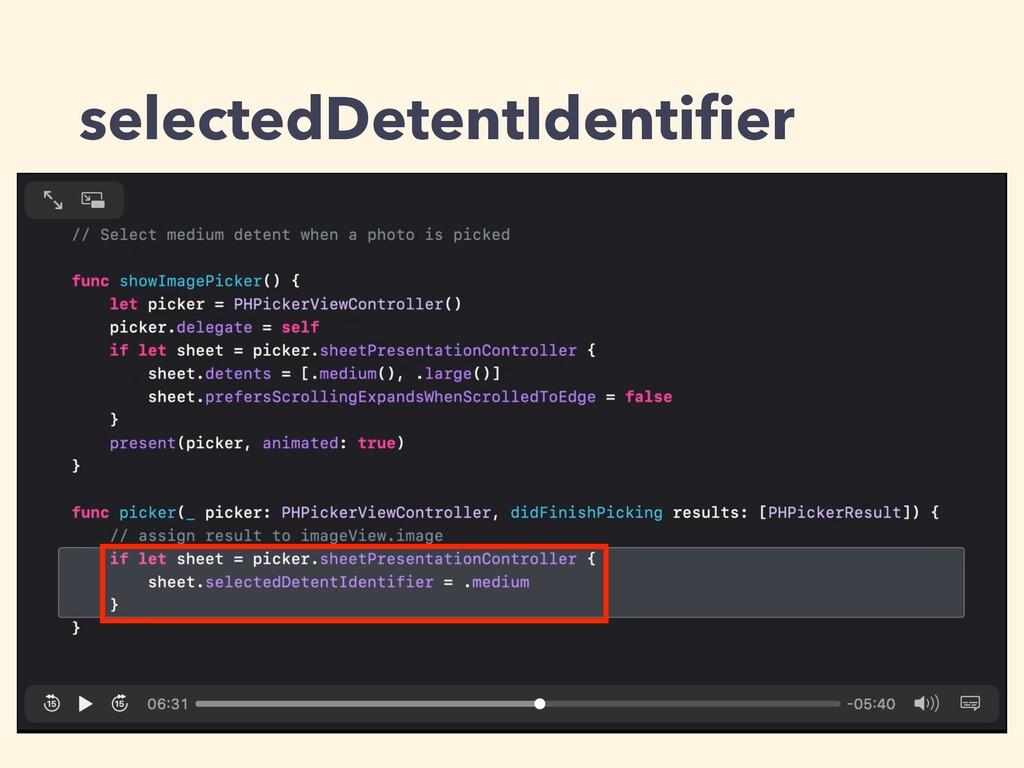 selectedDetentIdentifier