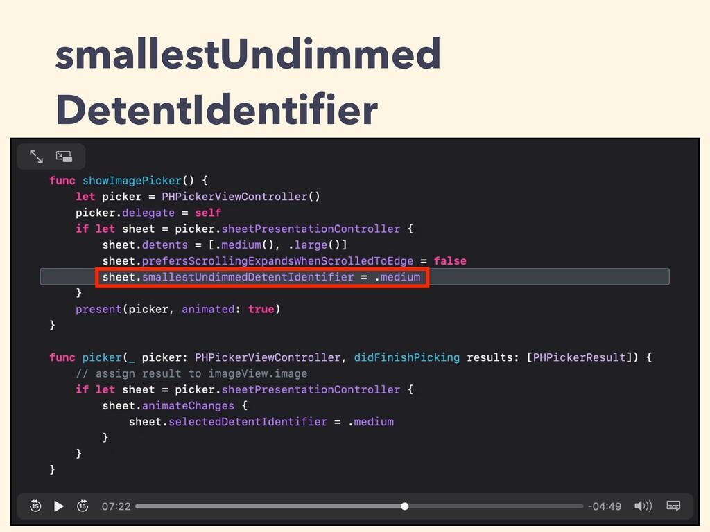 smallestUndimmed DetentIdentifier