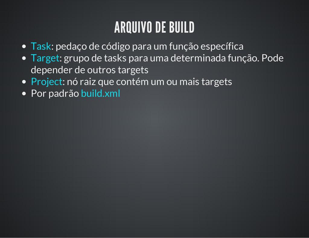 ARQUIVO DE BUILD Task: pedaço de código para um...