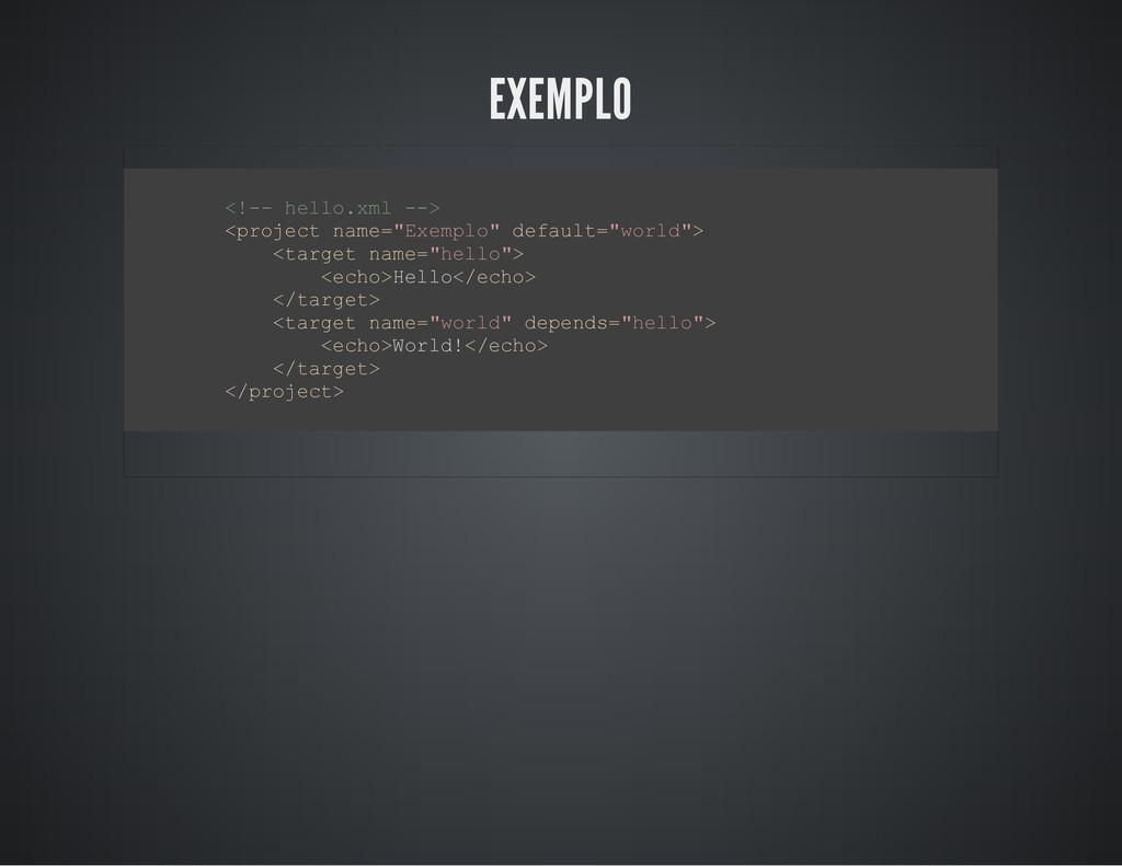 EXEMPLO < ! - - h e l l o . x m l - - > < p r o...