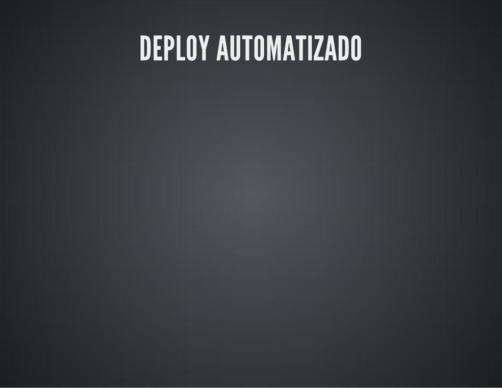 DEPLOY AUTOMATIZADO