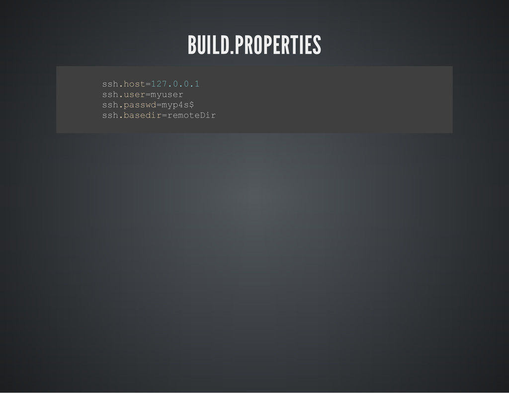 BUILD.PROPERTIES s s h . h o s t = 1 2 7 . 0 . ...