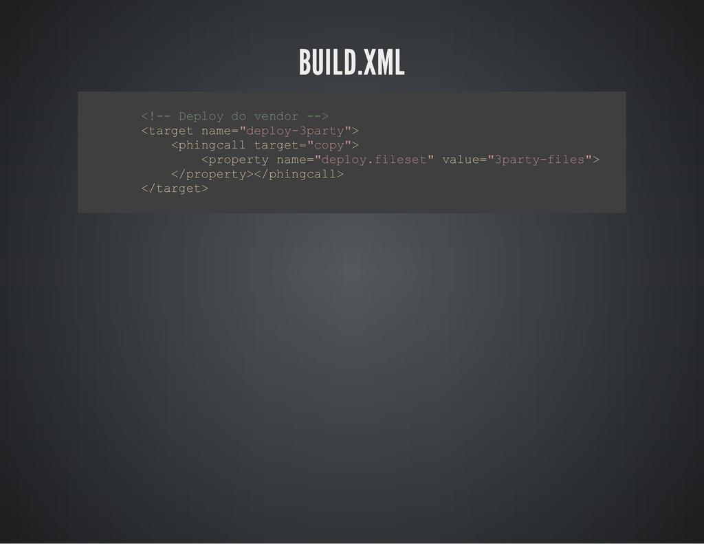 BUILD.XML < ! - - D e p l o y d o v e n d o r -...