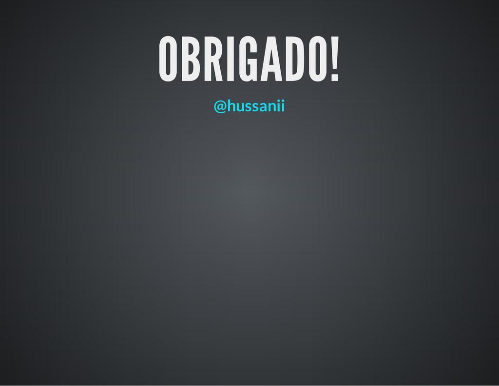 OBRIGADO! @hussanii