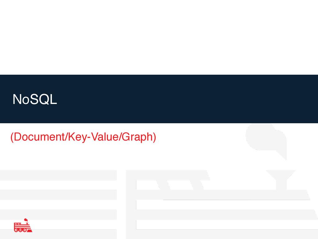 NoSQL (Document/Key-Value/Graph)