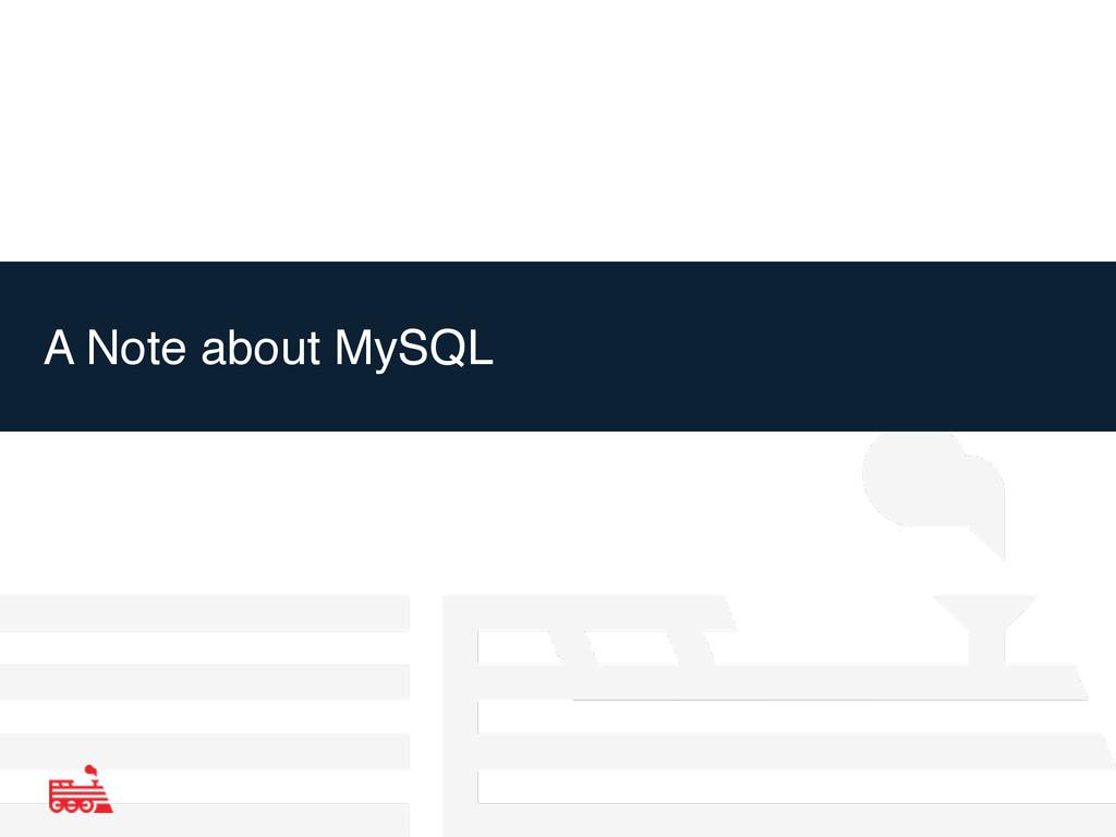 A Note about MySQL