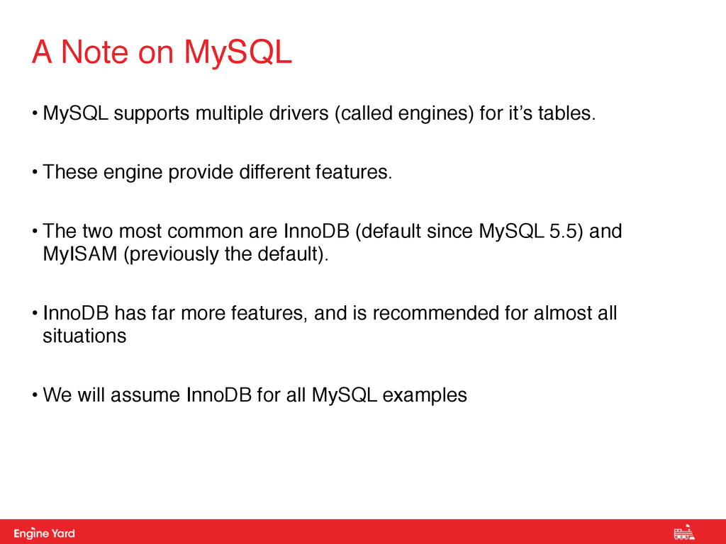 Proprietary and Confidential • MySQL supports m...