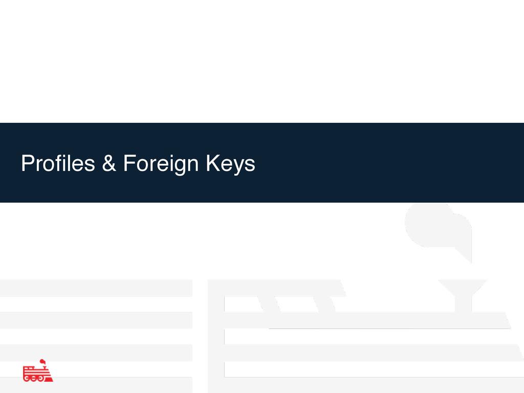 Profiles & Foreign Keys