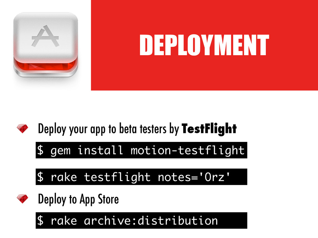 ! DEPLOYMENT Deploy your app to beta testers by...