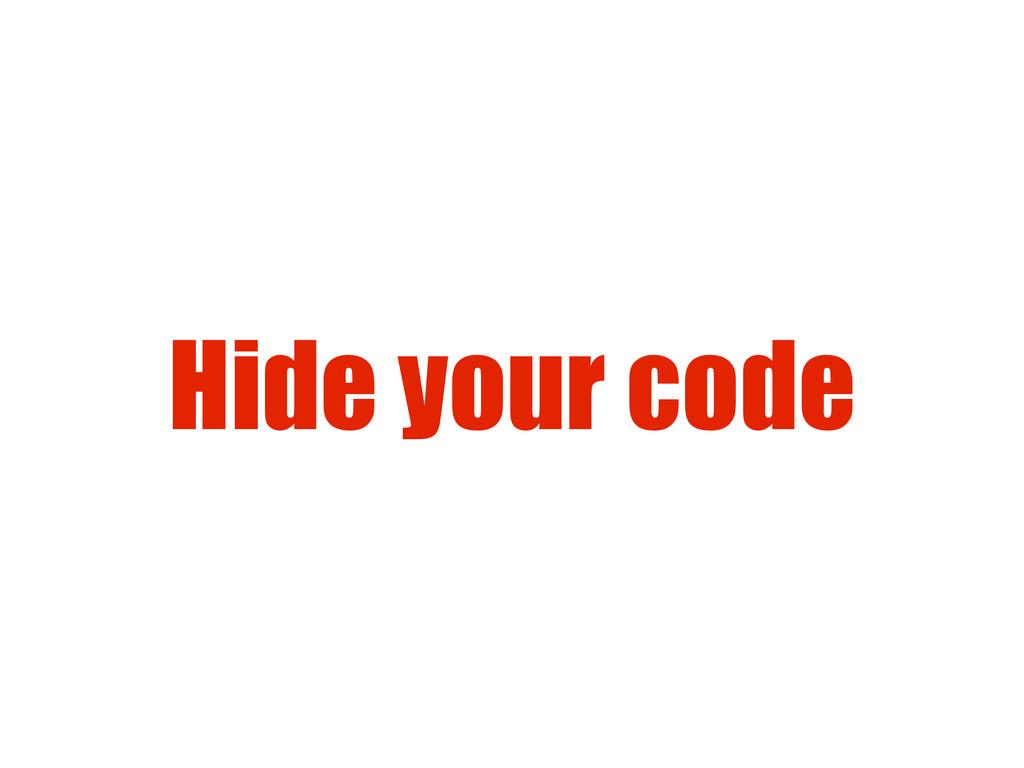 Hide your code