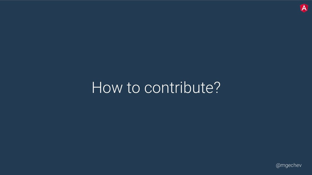 @mgechev How to contribute?