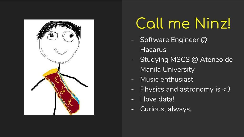 Call me Ninz! - Software Engineer @ Hacarus - S...