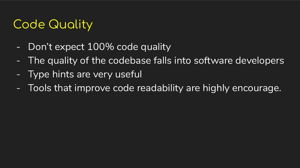 Code Quality - Don't expect 100% code quality -...
