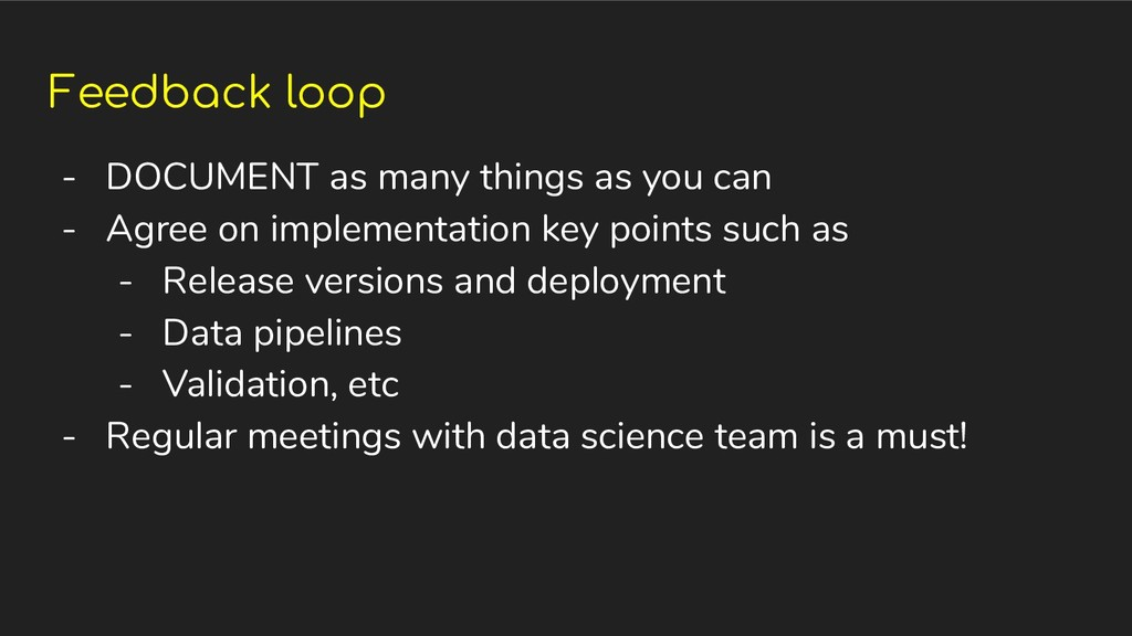 Feedback loop - DOCUMENT as many things as you ...