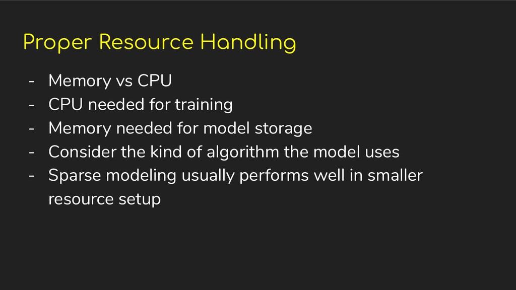 Proper Resource Handling - Memory vs CPU - CPU ...
