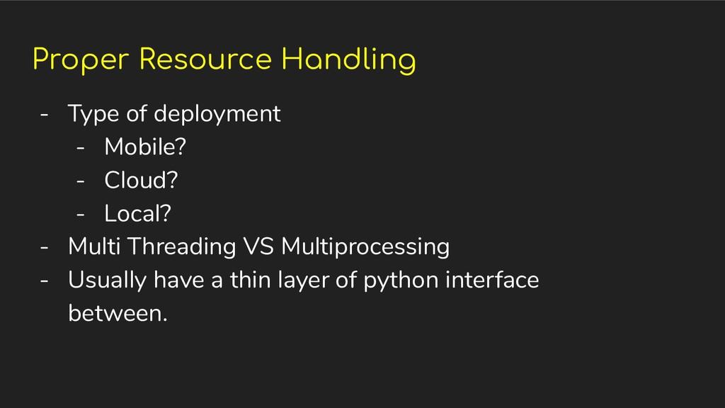 Proper Resource Handling - Type of deployment -...