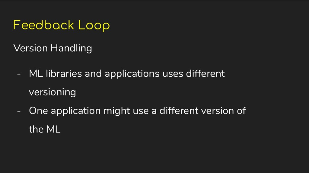 Feedback Loop Version Handling - ML libraries a...