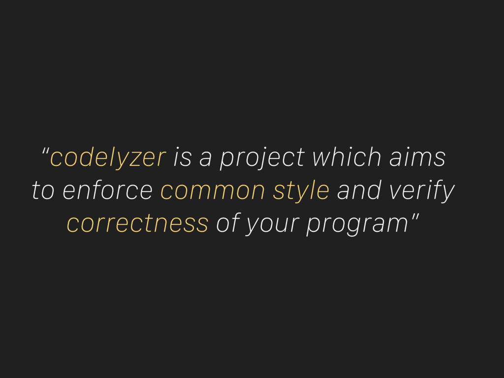 """codelyzer is a project which aims to enforce c..."