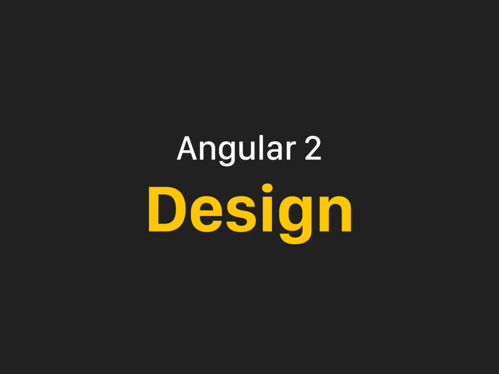 Angular 2 Design