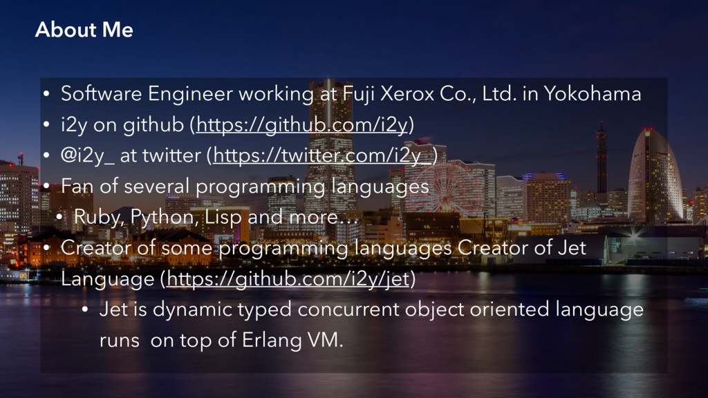 About Me • Software Engineer working at Fuji Xe...