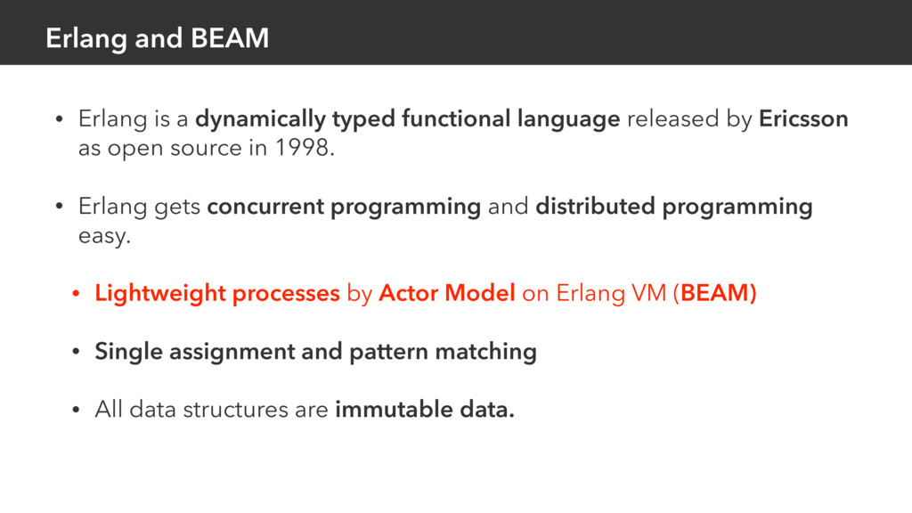 Erlang and BEAM • Erlang is a dynamically typed...