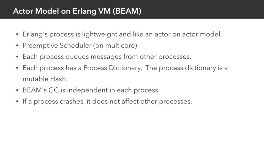 Actor Model on Erlang VM (BEAM) • Erlang's proc...