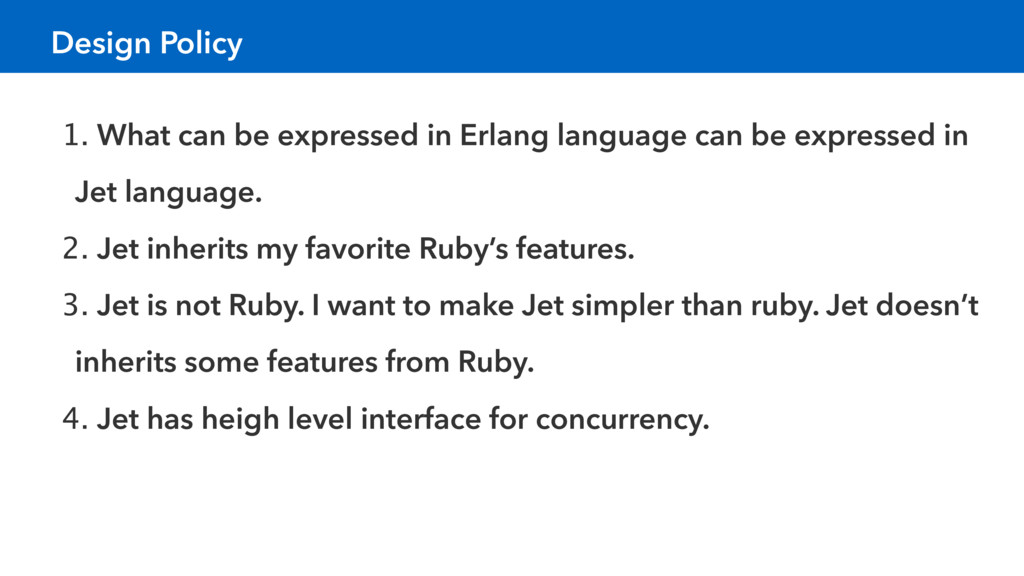 Design Policy 1. What can be expressed in Erlan...